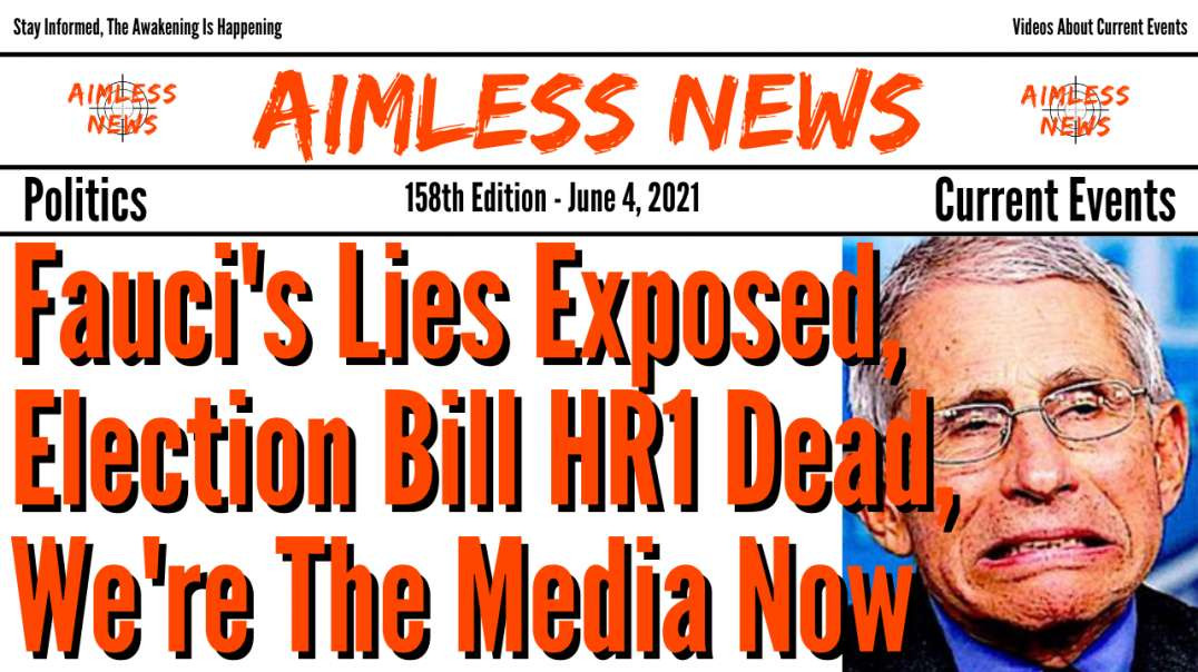 Fauci's Emails Expose His Lies, Election Bill HR1 Is Dead & We Are The Media Now