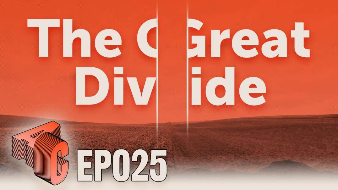 Episode 25: The Great Divide