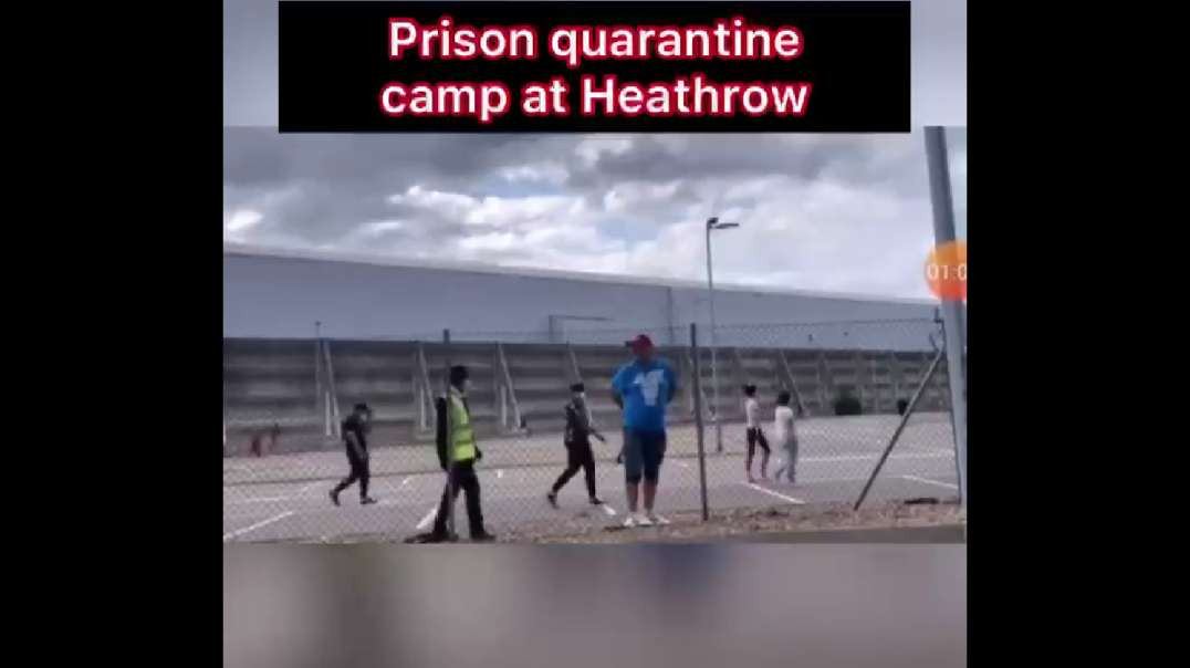 Prison Quarantine Camp At Heathrow - Maybe This Hits Home Now - TAKE YOUR MASKS OFF