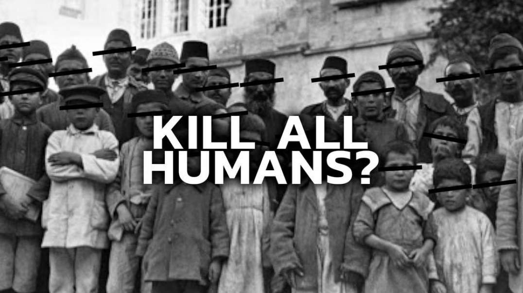 Should All Humans On Earth Be Killed?