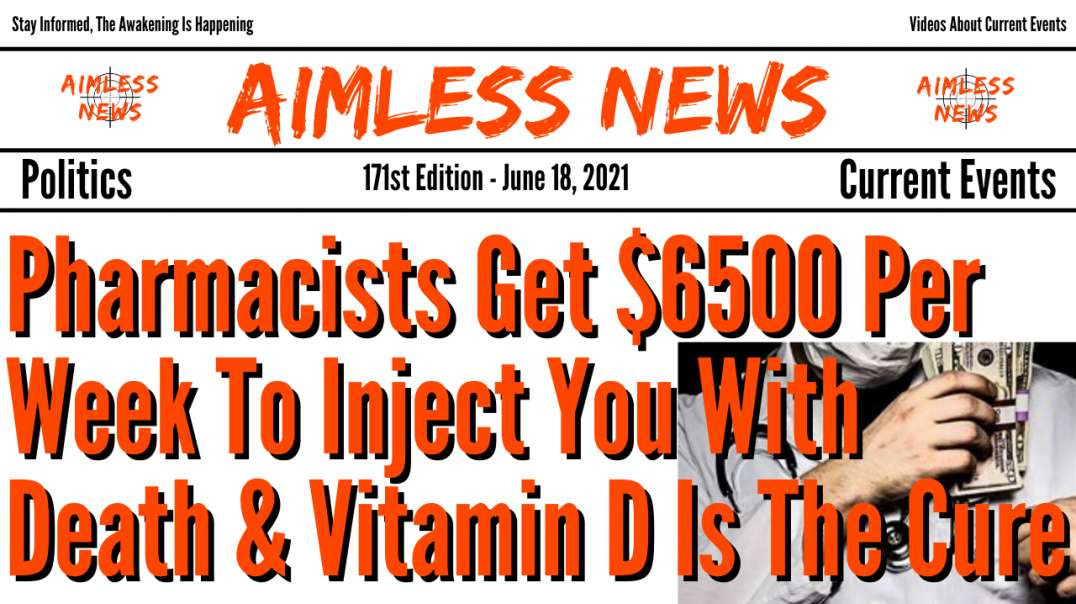 Pharmacists Get $6500 Per Week To Inject You With Death & Is Vitamin D The Most Important Vitami