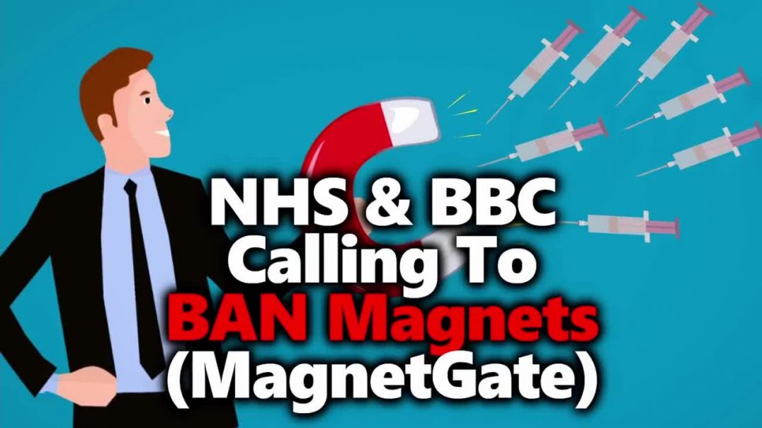 NHS & BBC CALL FOR A BAN ON MAGNETS (TO KEEP YOU ALL SAFE OF COURSE!)