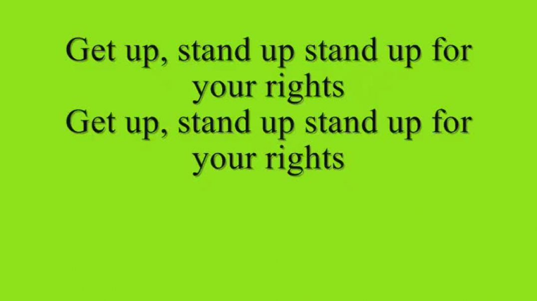 Get Up Stand Up by Bob Marley -music-