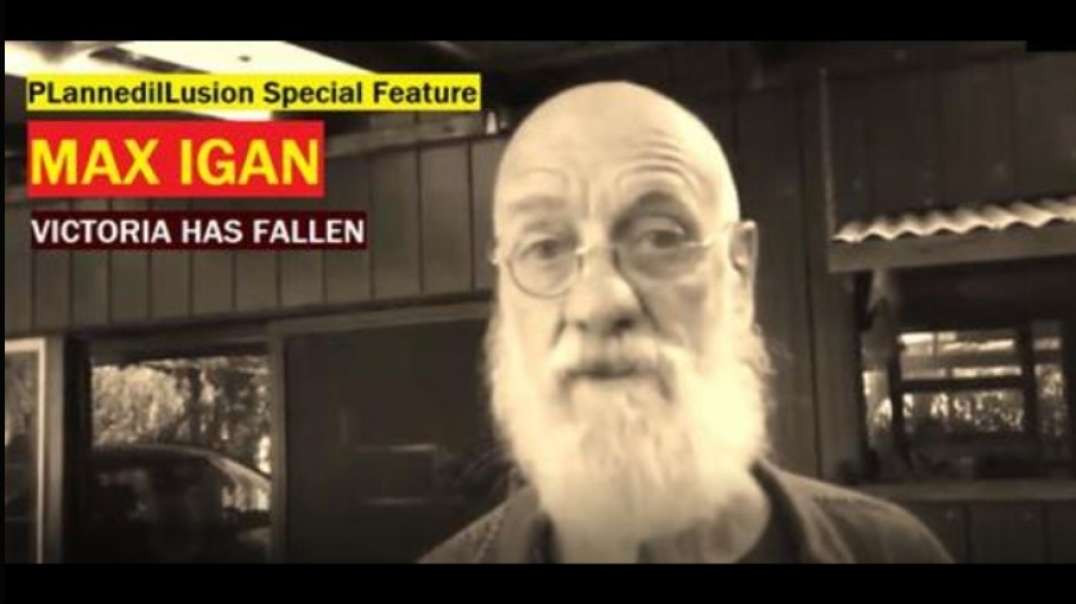 PLANNED ILLUSION: SPECIAL FEATURE - MAX IGAN - VICTORIA HAS FALLEN!