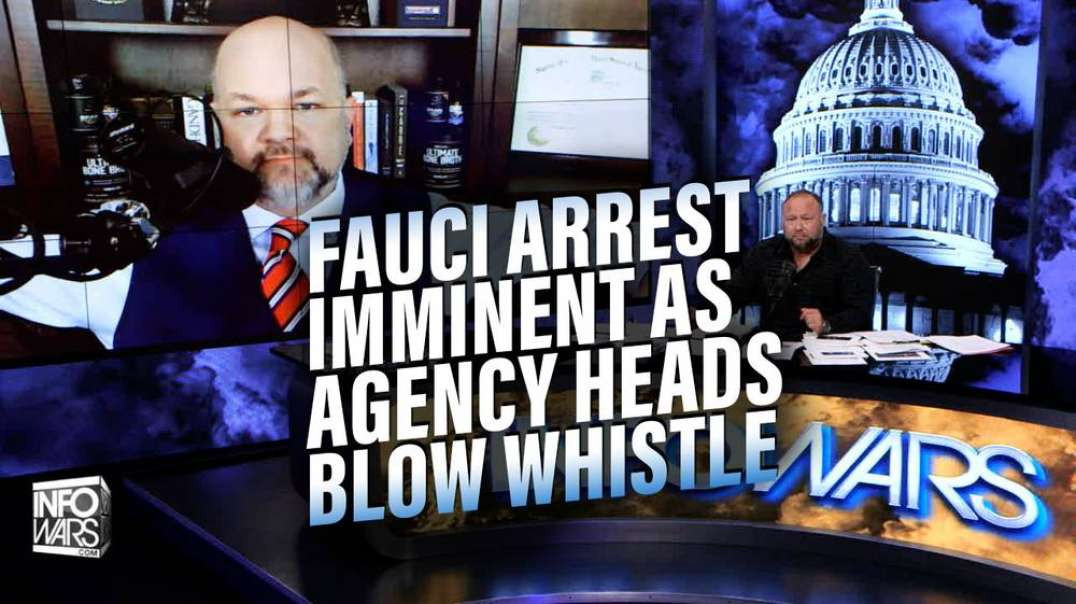 Fauci Arrest Imminent as Agency Heads Blow Whistle