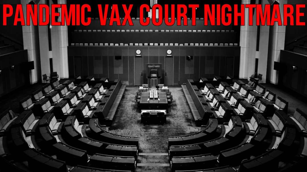 """""""Pandemic"""" Scam-Demic Vax Court (CICP) Even Worse Than the Other Vax Court (VICP) - David Knight"""