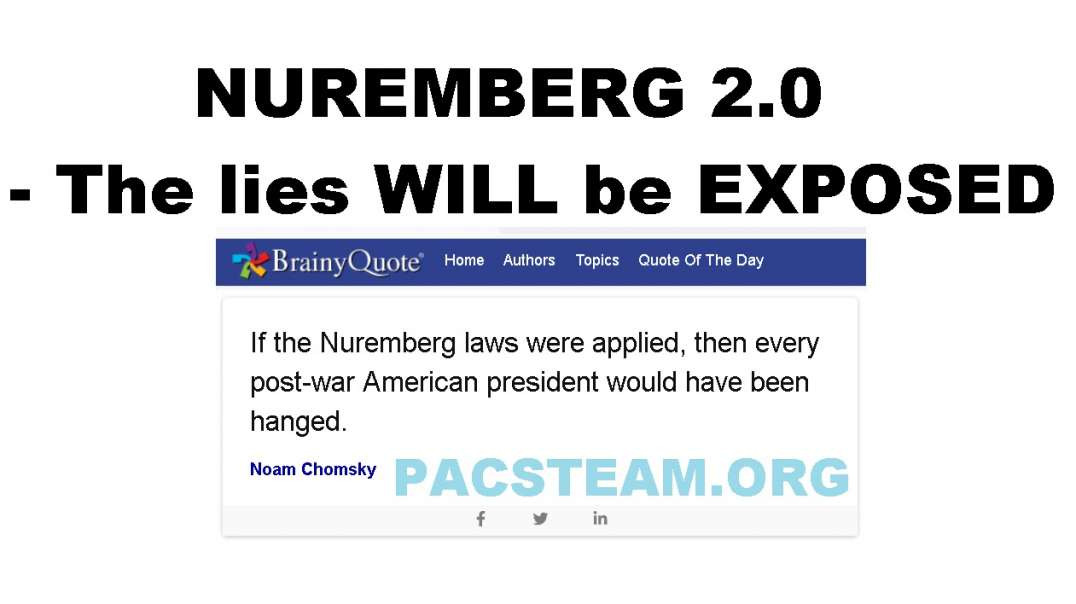 NUREMBERG 2.0 - The lies WILL be EXPOSED