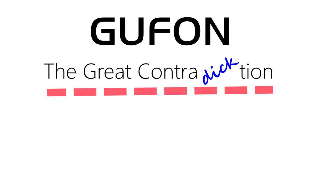 GUFON - The Great ContraDICKtion - The Movie by The Out There Channel  June 2021-googver720p