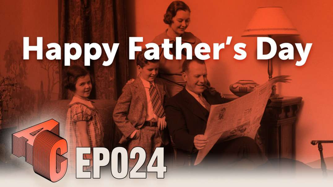 Episode 24: Happy Father's Day | Awakening Consciousness with Asher Cowan and Jesse Bayer
