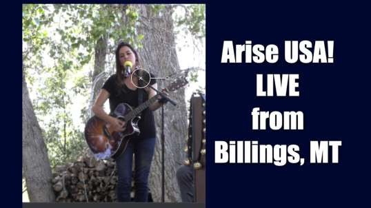 Arise USA is live from Billings MT