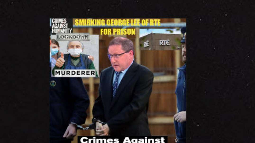 Smirking George Lee of RTE for Prison - Knows about Fake Swine Flu Pandemic still pushes Covid 19
