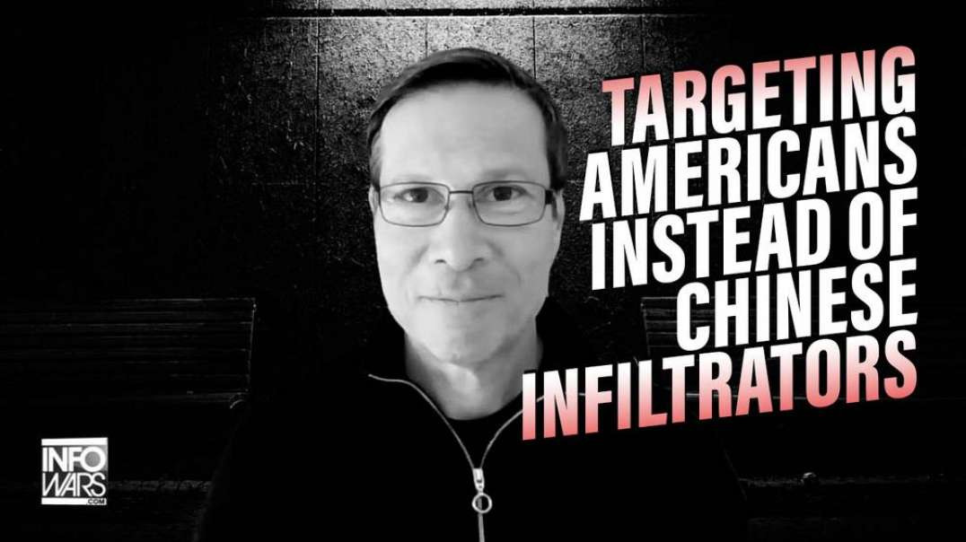 Feds Targeting Americans Instead of Chinese Infiltrators