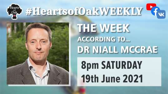 The Week according To . . . Dr Niall McCrae  19.6.21