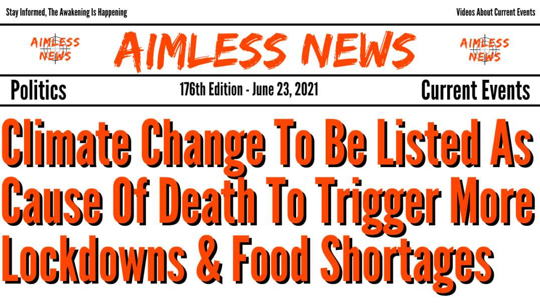 Climate Change To Be Listed As Cause Of Death To Trigger More Lockdowns & Food Shortages
