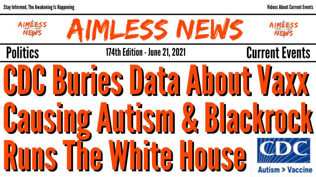 CDC Buries Data Showing Vaxx Causes Autism & Blackrock Runs The White House