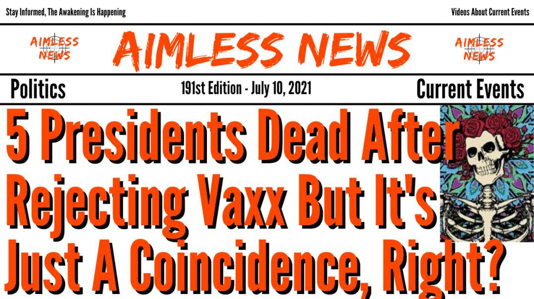 5 Presidents Dead After Rejecting Vaxx But It's Just A Coincidence, Right?
