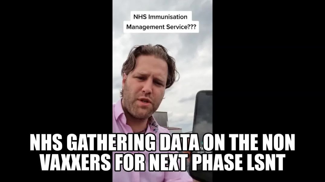 NHS GATHERING INFO ON VAXX REFUSERS - For Next Phase See NOTES!  IMPORTANT
