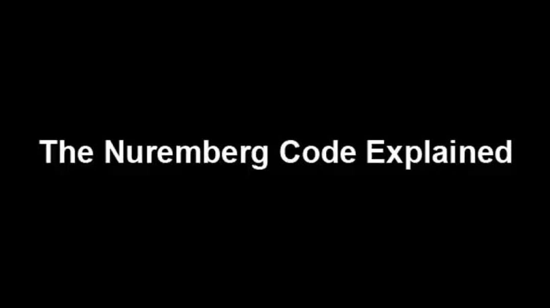 Nuremberg Code Explained: The People vs Pandemic Propaganda. CENSORED BY YOUTUBE