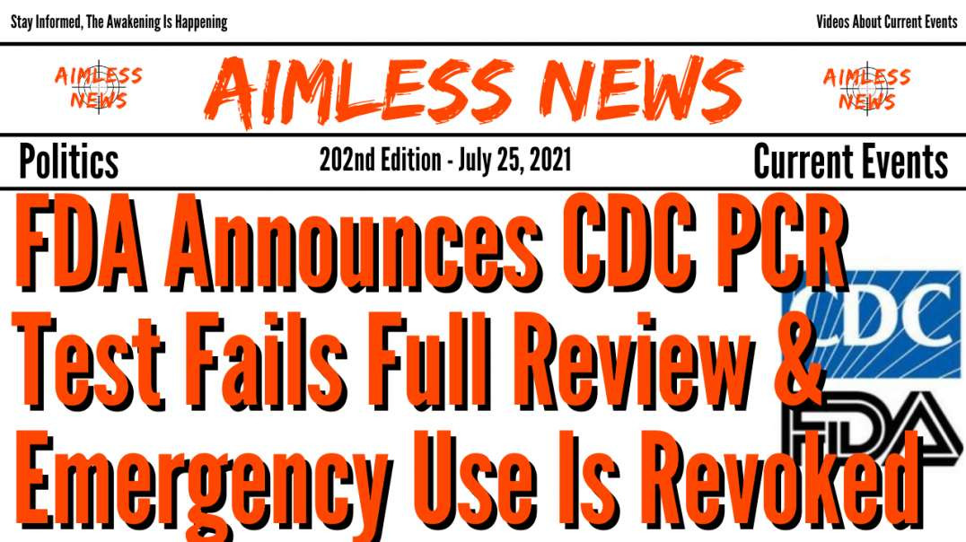 FDA Announces CDC PCR Test Fails Full Review & Emergency Use Is Revoked, Also Your TV Controls Y