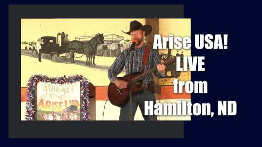 Arise USA is Live from Pembina County Fairgrounds in Hamilton, ND