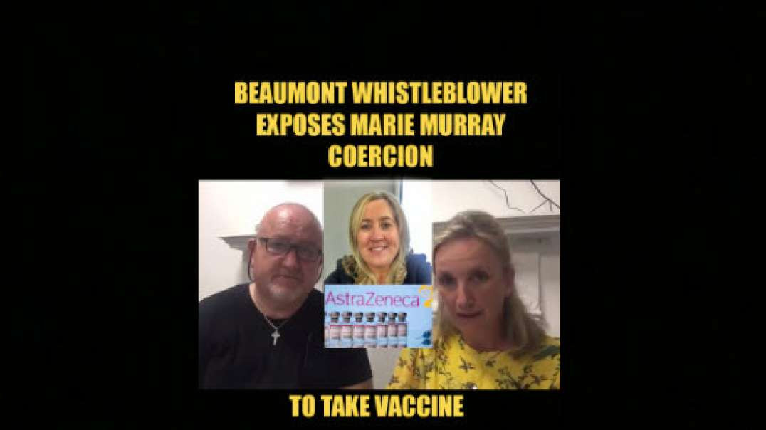 Beaumont Hospital Whistleblower exposes level of Marie Murray's Coercion
