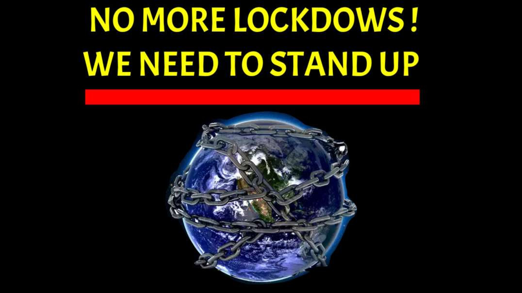 NO MORE LOCKDOWS, we need to STAND UP