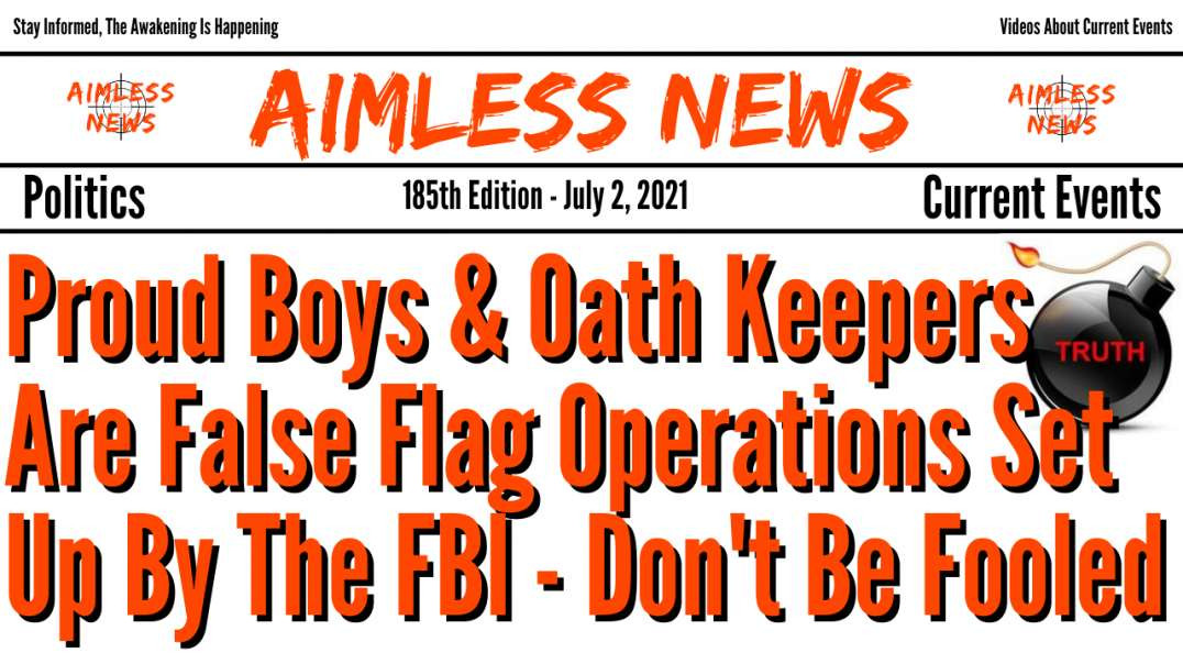 Proud Boys & Oath Keepers Are False Flag Operations Set Up By The FBI - Don't Be Fooled