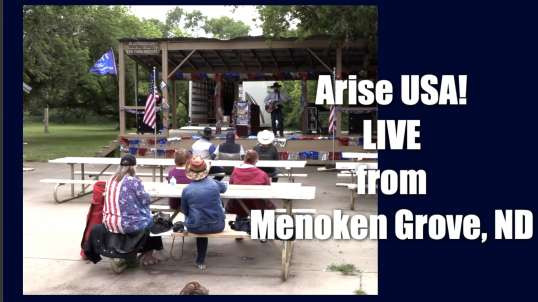 Arise USA is Live from Menoken Grove, ND