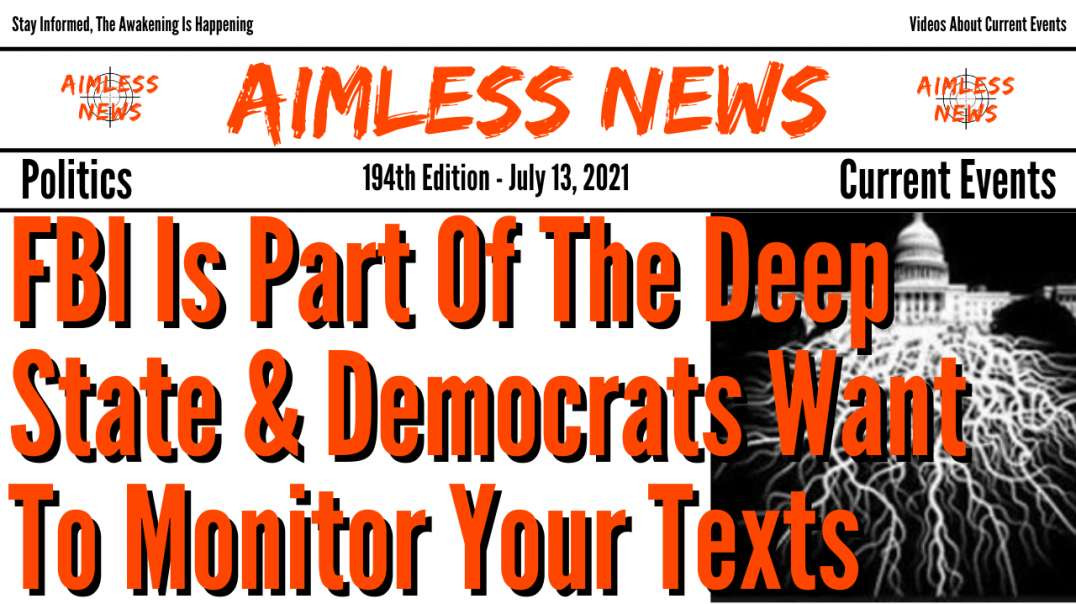 FBI Is Part Of The Deep State & Democrats Want To Monitor Your Texts