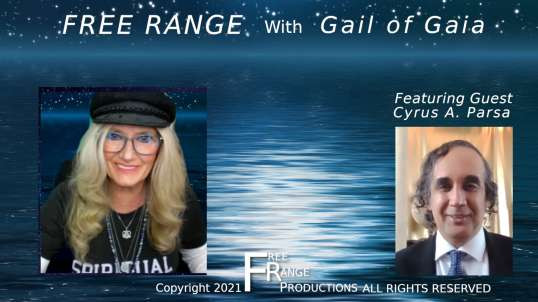 Cyrus Parsa: AI, God Imprint in DNA, Every Human is Special on FREE RANGE with Gail of Gaia