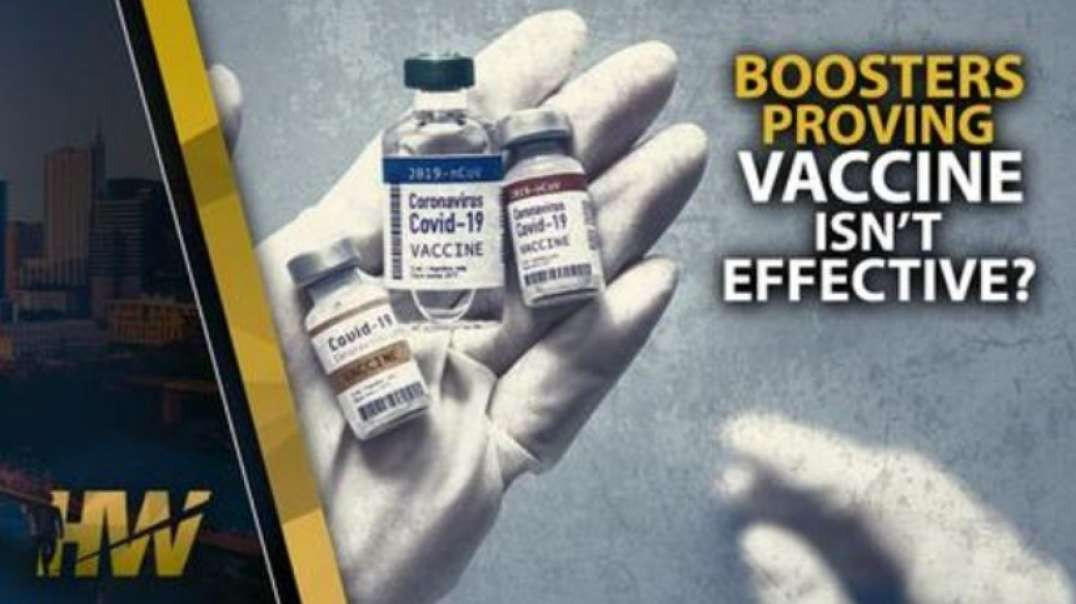 BOOSTERS PROVING COVID SHOT ISN'T EFFECTIVE?