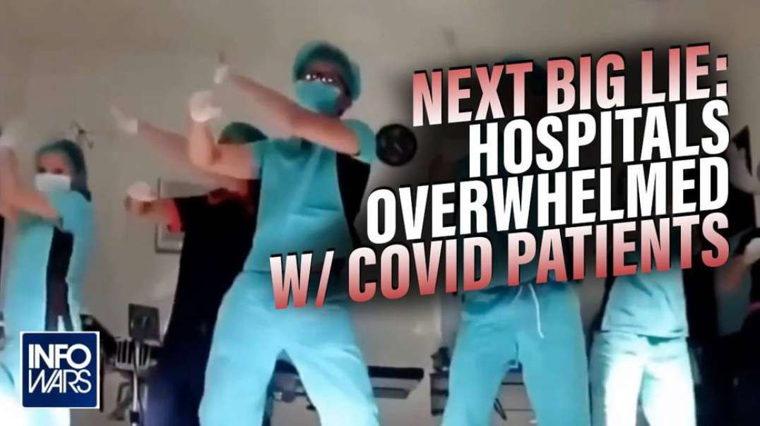 The Next Big Lie Revealed: The Hospitals Are Overwhelmed With Covid Patients