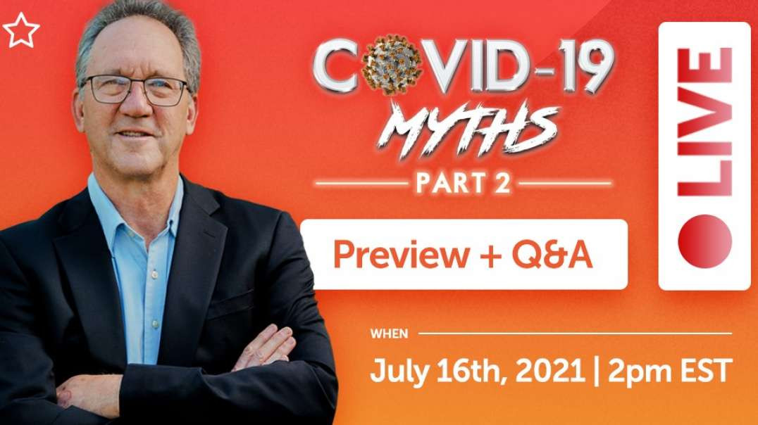 Dr. Tom Cowan Live Webinar from July 16, 2021: Covid- 19 Myths Preview + Q&A Session