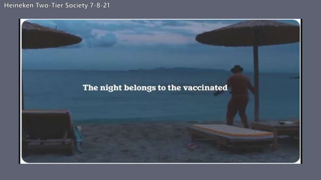 Heineken Commercial 'Night Belongs To The Vaxxed' - Two-Tier Society Here