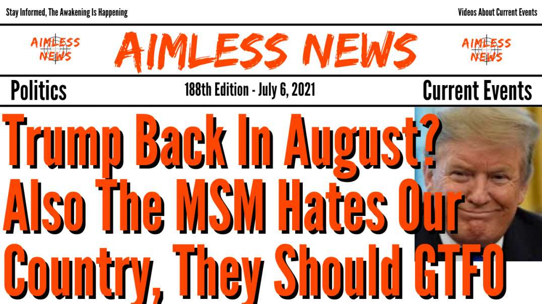 Trump Back In August? Mike Lindell Says Yes & The MSM Hates Our Country, They Should GTFO