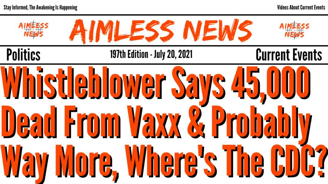 Whistleblower Says 45,000 Dead From Vaxx & Probably Way More, Where's The CDC?