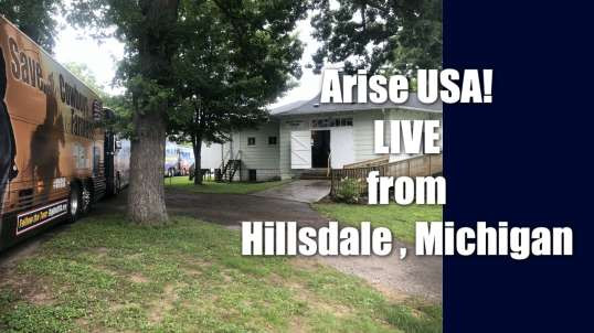 Arise USA is live from Hillsdale, Michigan