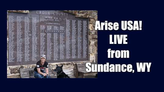 Arise USA is live from Sundance, WY