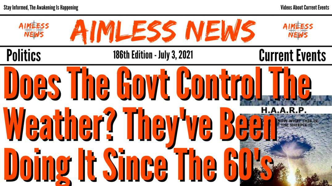 Does The Govt Control The Weather? They've Been Doing It Since The 60's