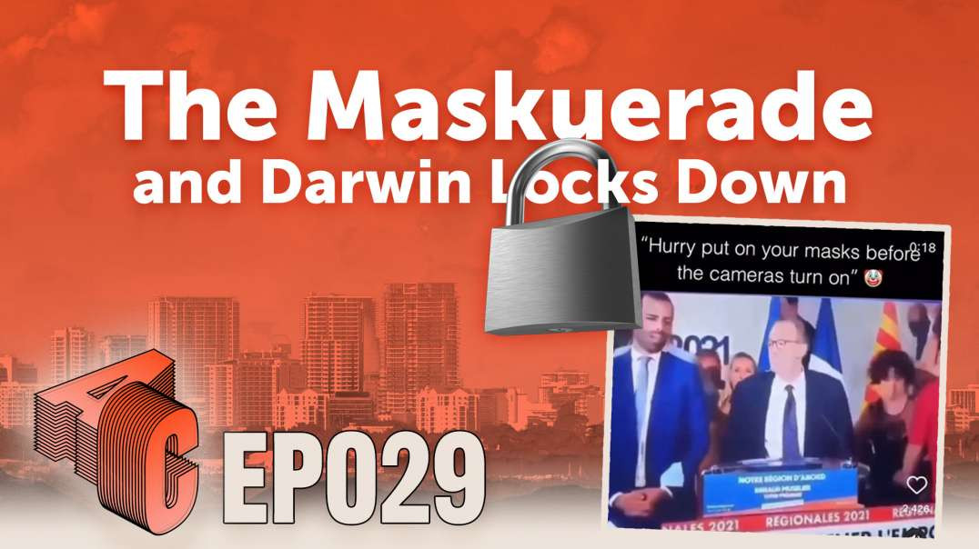 Episode 29: The Maskuerade and Darwin Locks Down | Awakening Consciousness with Asher Cowan and Jess