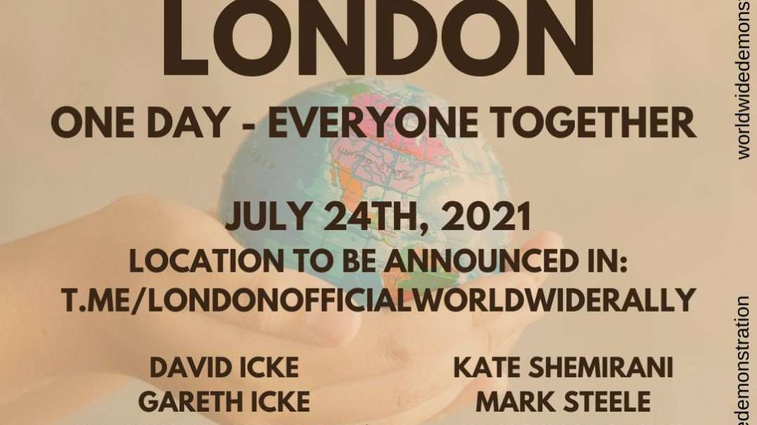 UPDATED London Protest Line UP - Icke, Coleman, Fuellmich, Shemirani, Steele - BE THERE