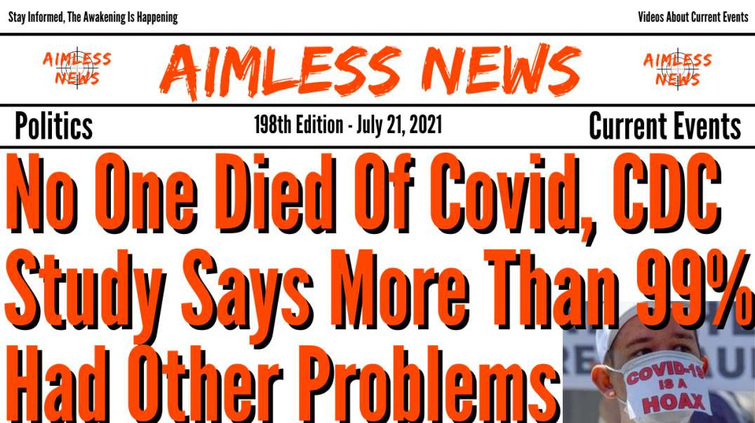 No One Died Of Covid, CDC Study Says More Than 99% Had Other Problems & F*ck Your Feelings Song