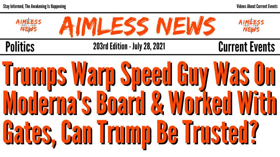 Trumps Warp Speed Guy Was On Moderna's Board & Worked With Gates, Can Trump Be Trusted?