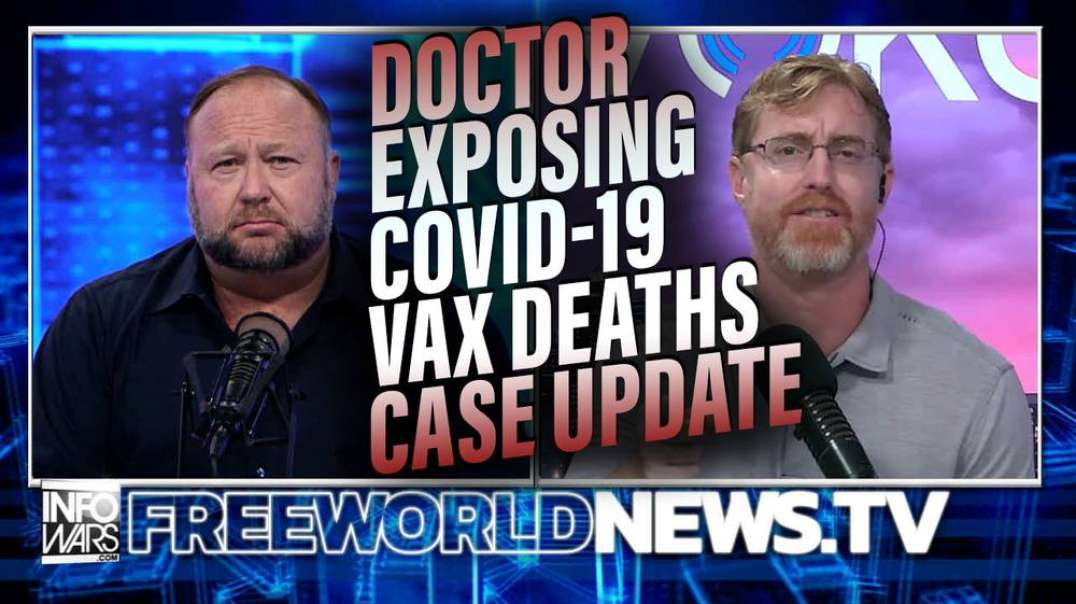 Doctor Exposing Massive Covid-19 Vaccine Deaths Gives Update on Lawsuit