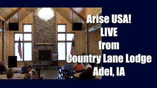 Arise USA is Live from Country Lane Lodge in Adel, Iowa