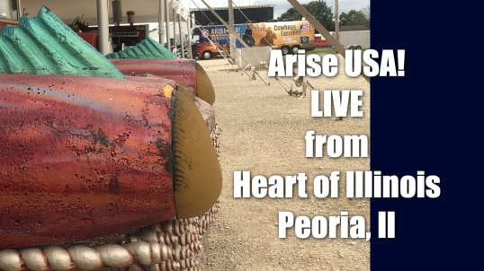 Arise USA is Live From Peoria, Il