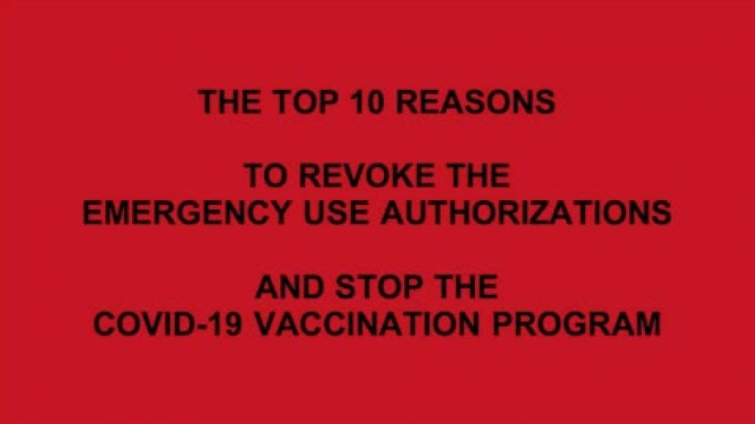 THE TOP TEN REASONS TO STOP THE COVID-19 VACCINE PROGRAM