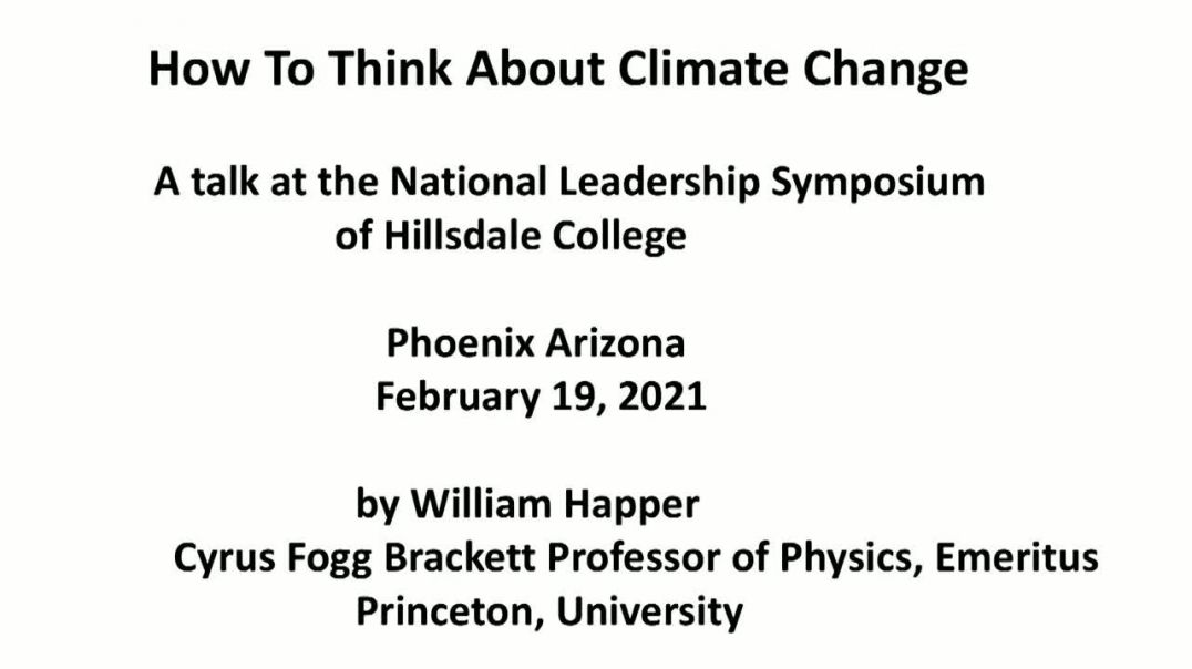 """William Happer """"How To Think About Climate Change"""""""