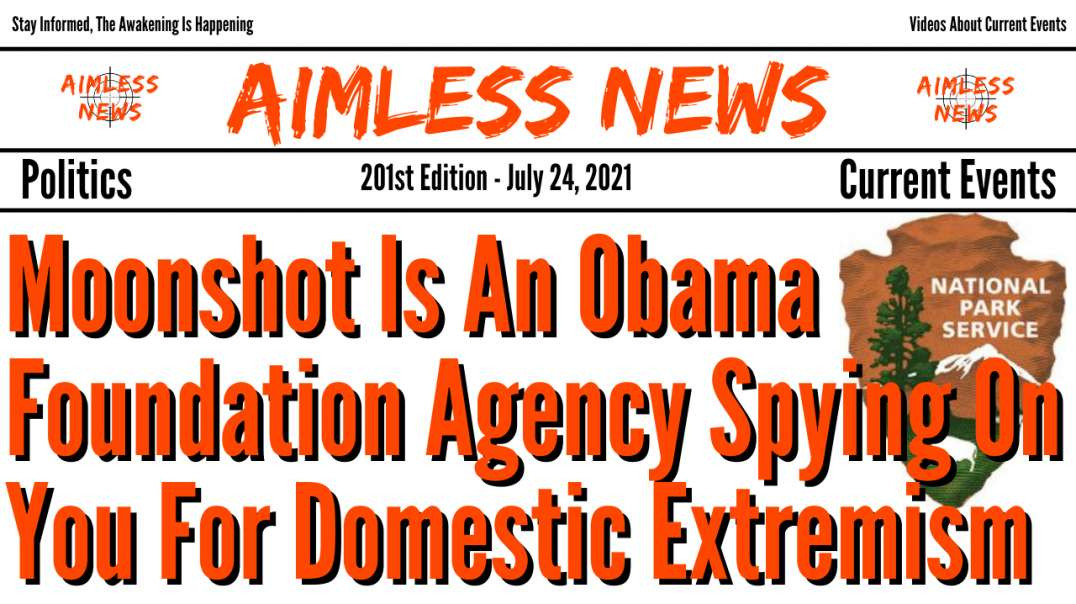 Moonshot Is An Obama Foundation Agency Spying On You For Domestic Extremism