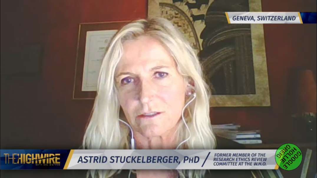 Dr Astrid Stuckelberger (ex-WHO) with Del Bigtree on TheHighwire.com